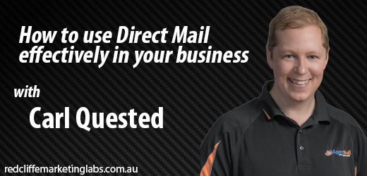 How to use Direct Mail in your business with Carl Quested